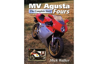 MV Agusta Fours - The Complete Story