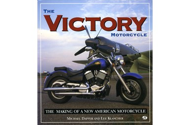 The Victory Motorcycle - The making of a new american motorcycle